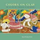 img - for Colors on Clay: The San Jose Tile Workshops of San Antonio book / textbook / text book