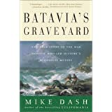 Batavia's Graveyard: The True Story of the Mad Heretic Who Led History's Bloodiest Mutiny ~ Mike Dash