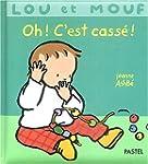 Lou et Mouf : Oh ! C'est cass� !