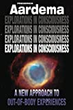 Explorations in Consciousness: A New Approach to Out-of-Body Experiences