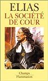 La société de cour par Elias