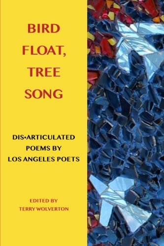 Bird Float, Tree Song: Collaborative Poems by Los Angeles Poets