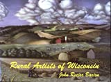 img - for Rural artists of Wisconsin. book / textbook / text book