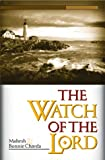 img - for Watch Of The Lord: The Secret Weapon of the Last-Day Church book / textbook / text book
