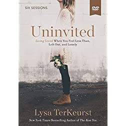 Uninvited: A DVD Study: Living Loved When You Feel Less Than, Left Out, and Lonely