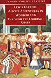 Alice's Adventures in Wonderland and Through the Looking Glass (Oxford World's Classics)