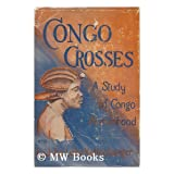 Congo Crosses; a Study of Congo Womanhood, by Julia Lake Kellersberger