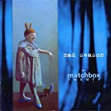 Mad Seasonby Matchbox Twenty