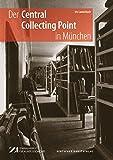 Image de Der Central Collecting Point in München: Kunstschutz, Restitution, Neubeginn