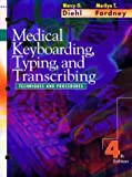 Medical Keyboarding, Typing, and Transcribing: Techniques and Procedures, 4e