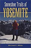 Snowshoe Trails of Yosemite