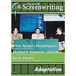 The Art of Screenwriting - Adaptation: With Phil Alden Robinson, Robert Nelson Jacobs and Eric Roth