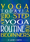 Yoga: Yoga Today! A Beginner's Daily...