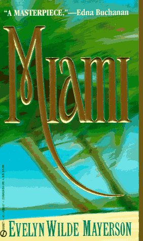 Miami: A Saga, Evelyn Wilde Mayerson