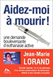 echange, troc Lorand - Aidez-moi à mourir !