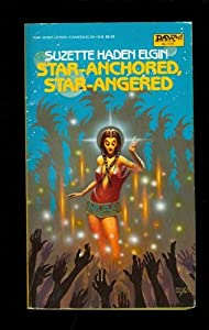 Star-Anchored, Star-Angered (Coyote Jones #4) by Suzette Haden Elgin