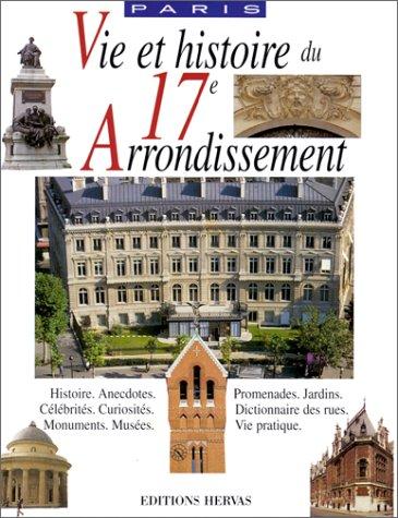 Vie et Histoire du XVIIe arrondissement de Paris