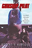 Gunship Pilot: An Attack Helicopter Warrior Remembers Vietnam (English Edition)