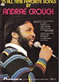 25 All Time Favorite Songs by Andrae Crouch (BCD-3)