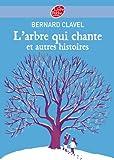 L'Arbre Qui Chante ET Autres Histoires (French Edition) (2013230133) by Clavel, Bernard