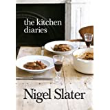 The Kitchen Diaries: A Year in the Kitchenby Nigel Slater