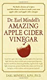 Dr. Earl Mindell's Amazing Apple Cider Vinegar (0658014617) by Mindell, Earl