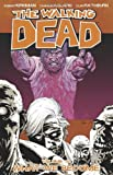 Robert Kirkman The Walking Dead Volume 10: What We Become