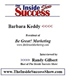 Barbara Keddy Interviewed by Randy Gilbert on <i>The Inside Success Show</i>: Direct Response Marketing