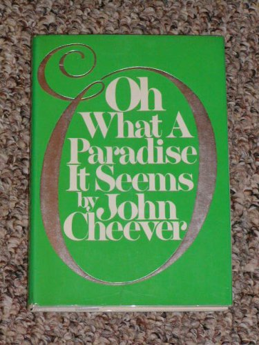 Oh, What a Paradise It Seems, JOHN CHEEVER