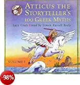 [(Atticus the Storyteller: v. 1: 100 Stories from Greece)] [ By (author) Lucy Coats, Illustrated by Anthony Lewis, Read by Simon Russell Beale ] [August, 2007]
