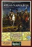 echange, troc Jacques Garnier, Vincent Rolin, Jean-François Krause - Atlas Napoléon : 126 Cartes sur la vie et les campagnes napoléoniennes