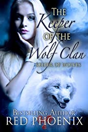 The Keeper of the Wolf Clan (Keeper of the Wolves, #1)