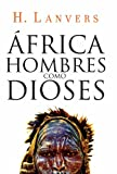 img - for  frica, hombres como dioses (Serie  frica) (Spanish Edition) book / textbook / text book