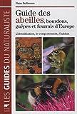 echange, troc Hans Bellmann - Guide des abeilles, bourdons, guêpes et fourmis d'Europe : L'identification, le comportement, l'habitat