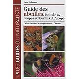 Guide des abeilles, bourdons, gu�pes et fourmis d'Europe : L'identification, le comportement, l'habitatpar Hans Bellmann