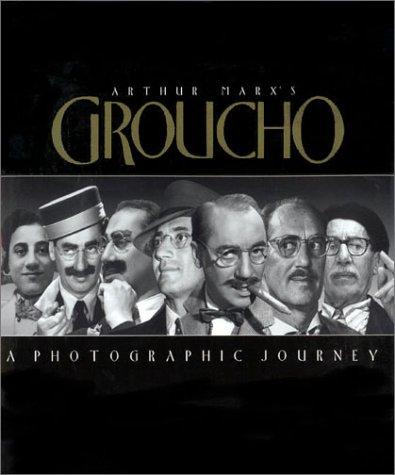 Arthur Marxs Groucho : A Photographic Journey, ARTHUR MARX, FRANK FERRANTE