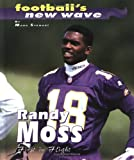 Randy Moss: First in Flight (Football's New Wave)
