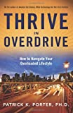 Thrive In Overdrive: How to Navigate Your Overloaded Lifestyle