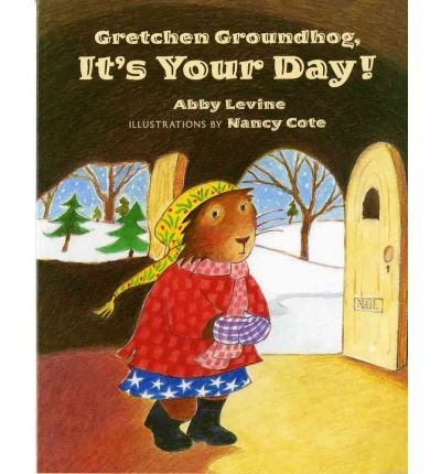 [ GRETCHEN GROUNDHOG, IT'S YOUR DAY! ] By Levine, Abby ( Author) 2002 [ Paperback ] PDF