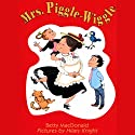 Mrs. Piggle-Wiggle Audiobook by Betty MacDonald Narrated by Karen White