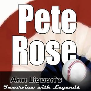Ann Liguori's Audio Hall of Fame: Pete Rose | [Pete Rose]