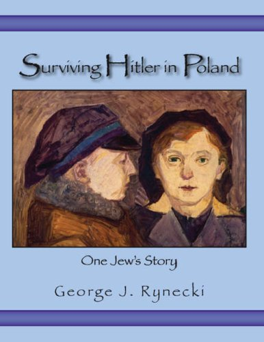 Surviving Hitler In Poland: One Jew's Story