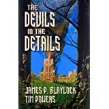 Devils in the Details ~ Tim Powers
