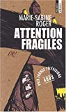 Attention fragiles par Roger
