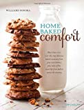 img - for Home Baked Comfort (Williams-Sonoma) (revised): Featuring Mouthwatering Recipes and Tales of the Sweet Life with Favorites from Bakers Across the Country book / textbook / text book