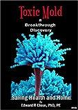 Toxic Mold: A Breakthrough Discovery