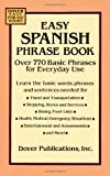 img - for Easy Spanish Phrase Book: Over 770 Basic Phrases for Everyday Use (Dover Easy Phrase Books) by Dover Publications Inc (1994-09-01) book / textbook / text book