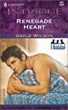 Renegade Heart (More Men Of Mystery) (Intrigue, 578) (0373225784) by Gayle Wilson