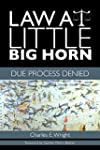 Law at Little Big Horn: Due Process D...