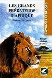 echange, troc Pierre-Jean Corson - Les grands prédateurs d'Afrique : Biologie, éthologie et chasse